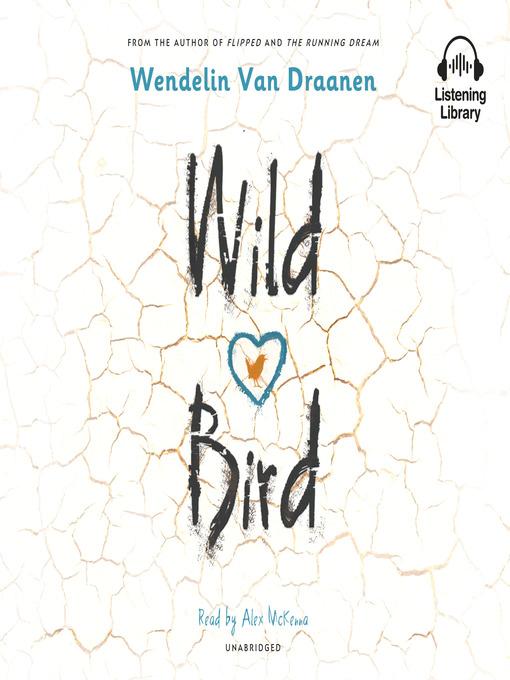 Title details for Wild Bird by Wendelin Van Draanen - Available