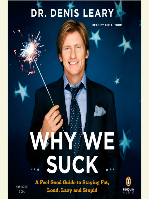 Title details for Why We Suck by Denis Leary - Available