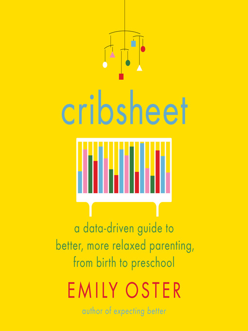 Title details for Cribsheet by Emily Oster - Available