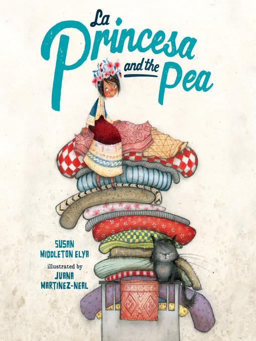 Title details for La Princesa and the Pea by Susan Middleton Elya - Wait list