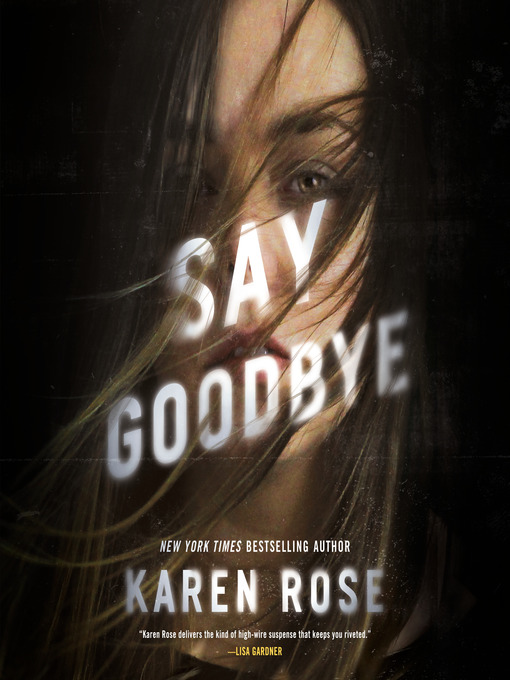 Title details for Say Goodbye by Karen Rose - Wait list