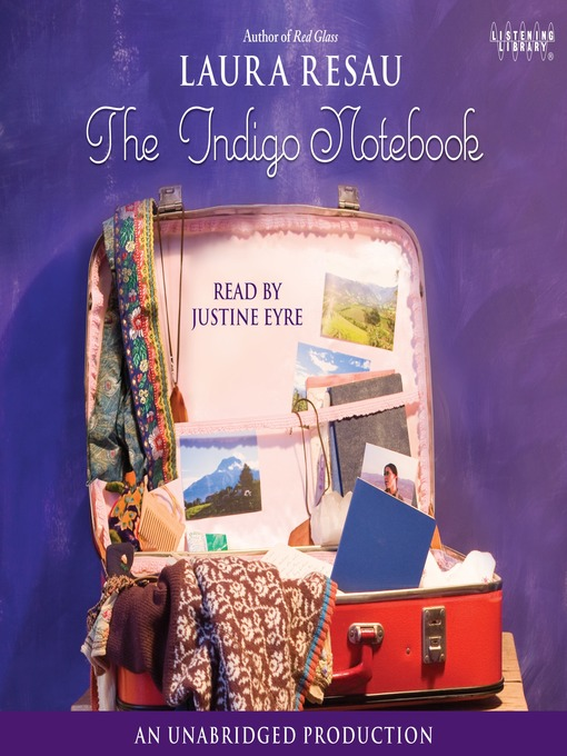 Title details for The Indigo Notebook by Laura Resau - Available
