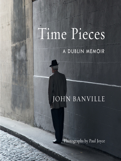 Title details for Time Pieces by John Banville - Available