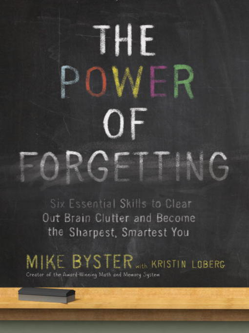 Title details for The Power of Forgetting by Mike Byster - Available