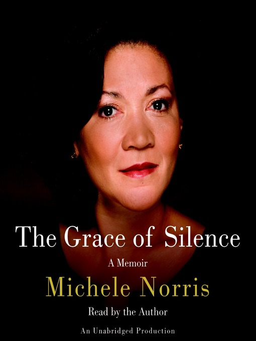 Title details for The Grace of Silence by Michele Norris - Available