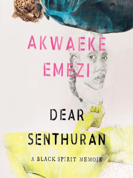 Title details for Dear Senthuran by Akwaeke Emezi - Available