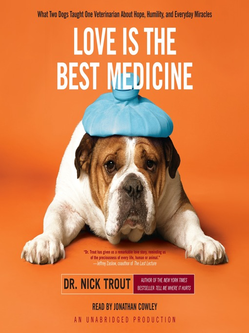 Title details for Love Is the Best Medicine by Dr. Nick Trout - Available