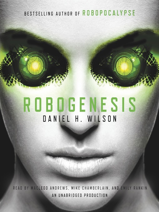 Title details for Robogenesis by Daniel H. Wilson - Wait list