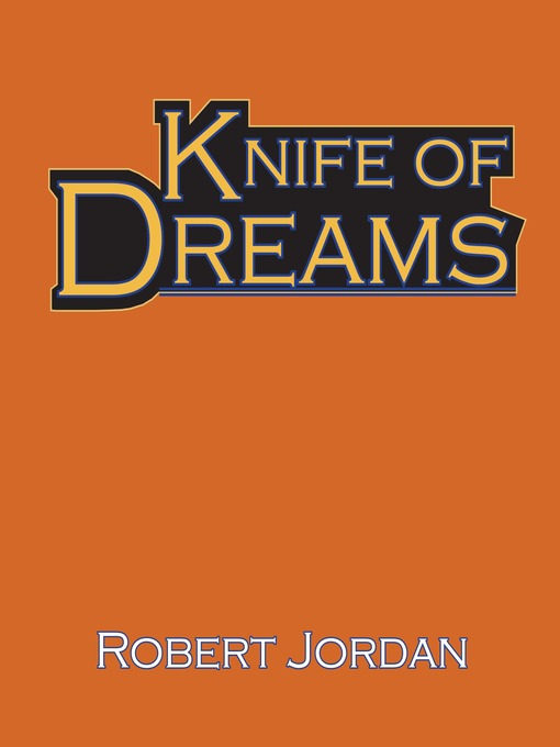 Title details for Knife of Dreams by Robert Jordan - Wait list