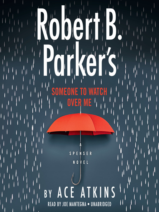 Title details for Robert B. Parker's Someone to Watch Over Me by Ace Atkins - Wait list