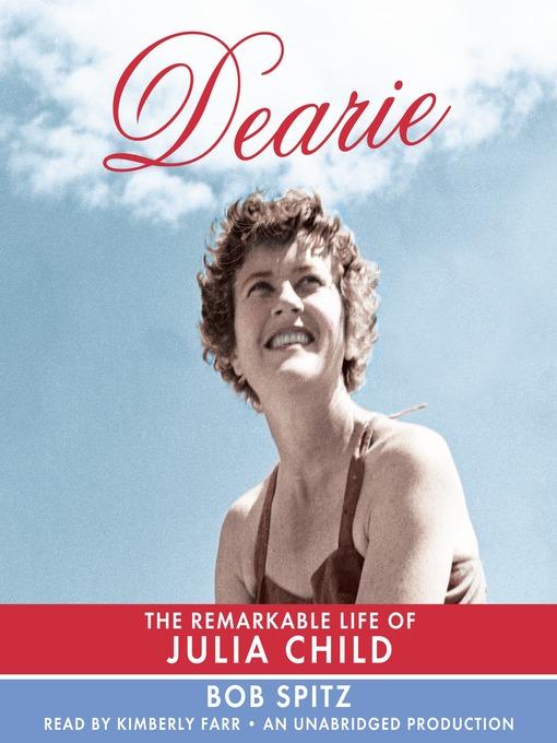 Title details for Dearie by Bob Spitz - Wait list