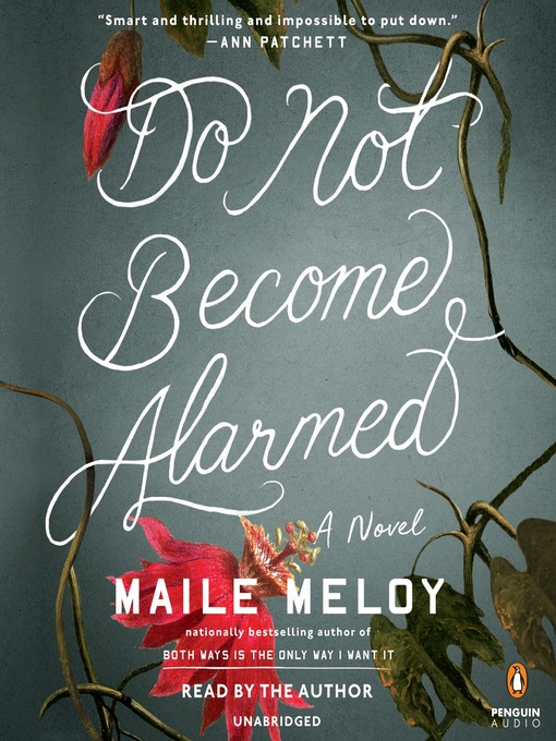 Title details for Do Not Become Alarmed by Maile Meloy - Wait list