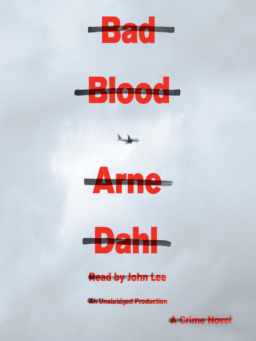 Title details for Bad Blood by Arne Dahl - Available