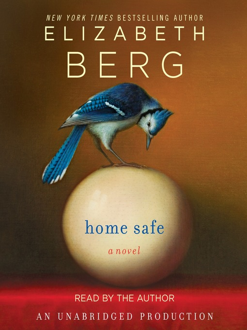 Title details for Home Safe by Elizabeth Berg - Available