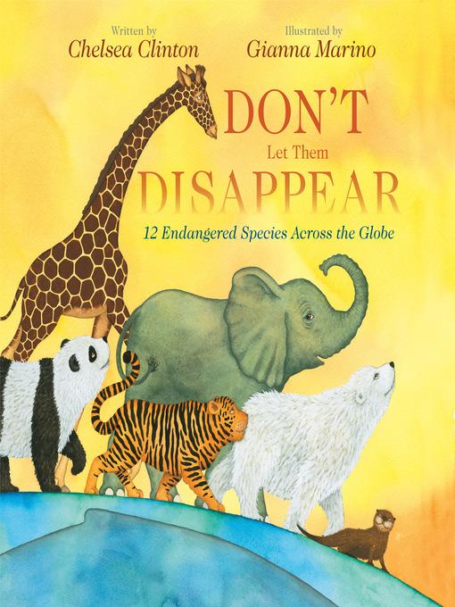 Title details for Don't Let Them Disappear by Chelsea Clinton - Wait list