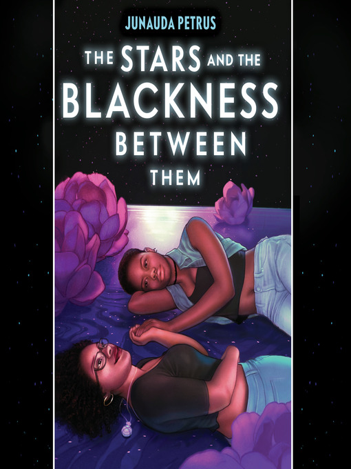 Title details for The Stars and the Blackness Between Them by Junauda Petrus - Available