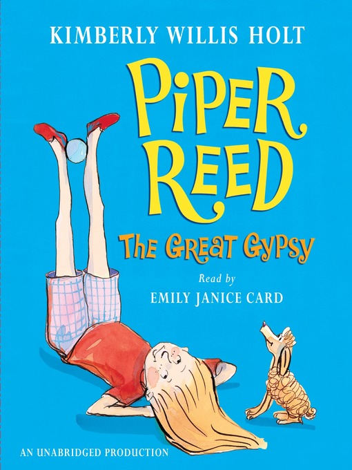 Title details for Piper Reed, The Great Gypsy by Kimberly Willis Holt - Available