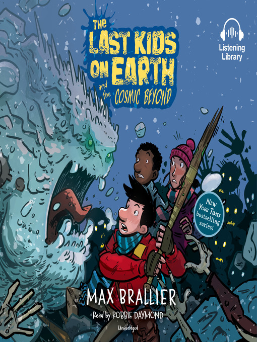 Title details for The Last Kids on Earth and the Cosmic Beyond by Max Brallier - Wait list