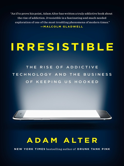 Title details for Irresistible by Adam Alter - Wait list