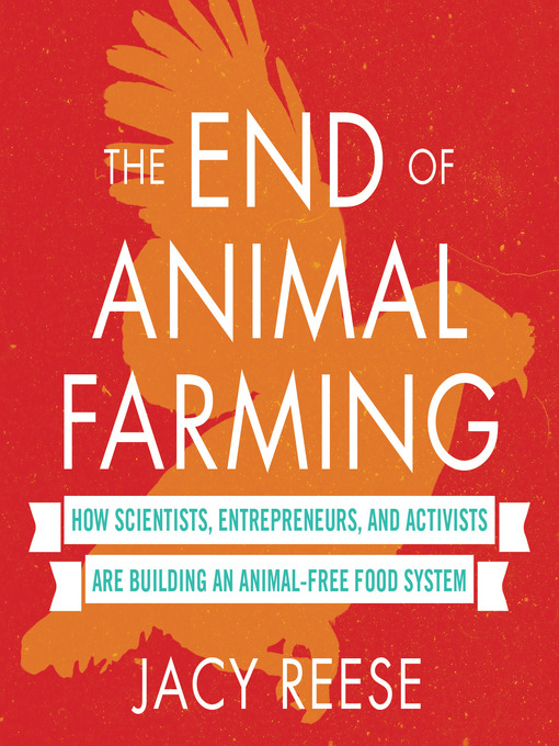 Title details for The End of Animal Farming by Jacy Reese - Available