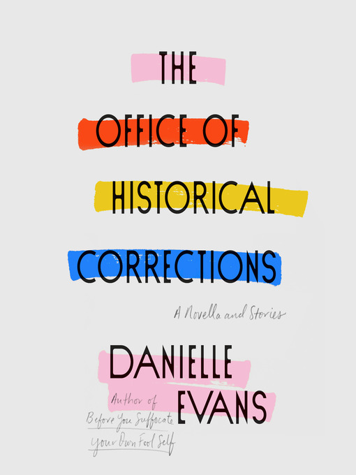 Title details for The Office of Historical Corrections by Danielle Evans - Wait list