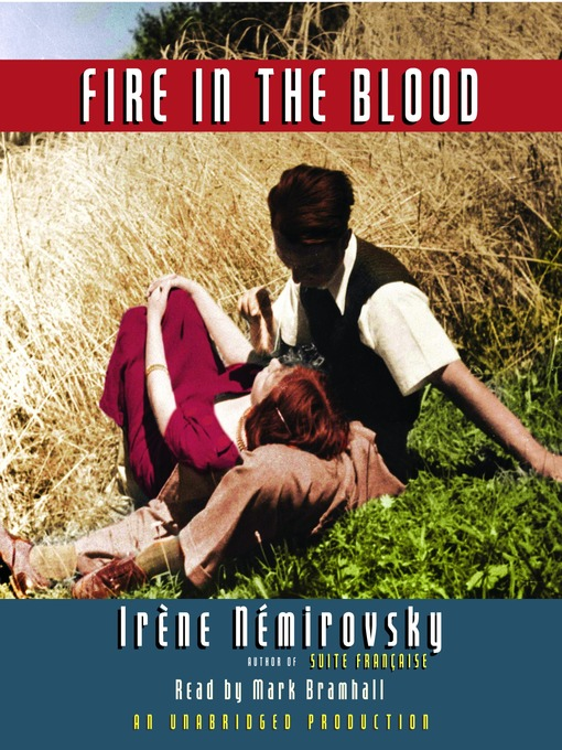 Title details for Fire in the Blood by Irene Nemirovsky - Available