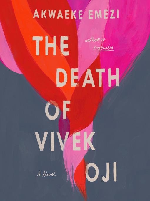 Title details for The Death of Vivek Oji by Akwaeke Emezi - Wait list