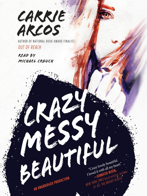 Title details for Crazy Messy Beautiful by Carrie Arcos - Wait list