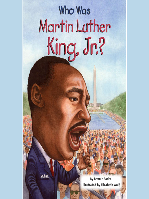 Title details for Who Was Martin Luther King, Jr.? by Bonnie Bader - Wait list