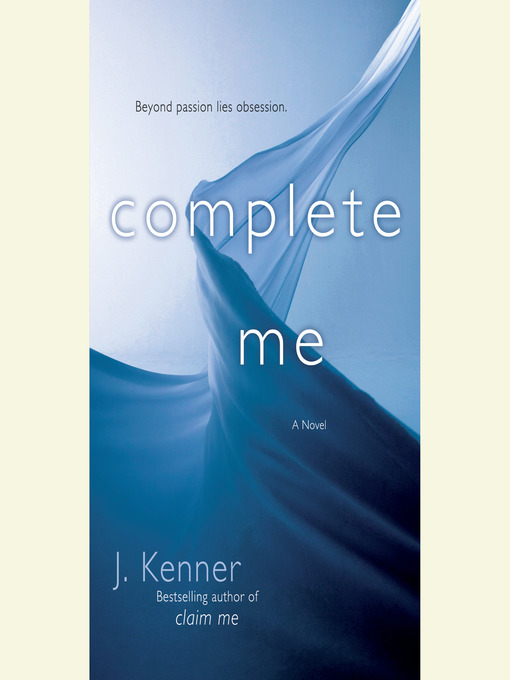 Title details for Complete Me by J. Kenner - Available