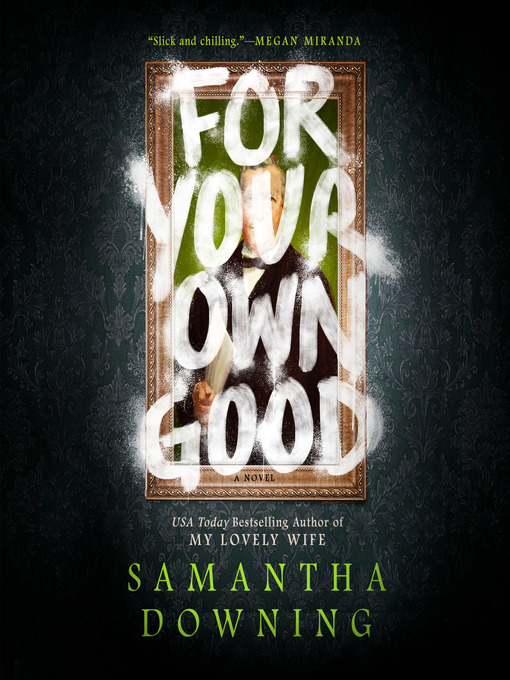 Title details for For Your Own Good by Samantha Downing - Available