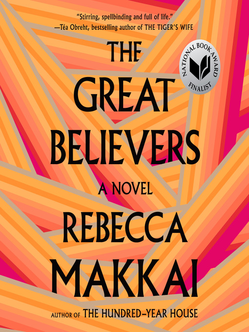 Title details for The Great Believers by Rebecca Makkai - Available