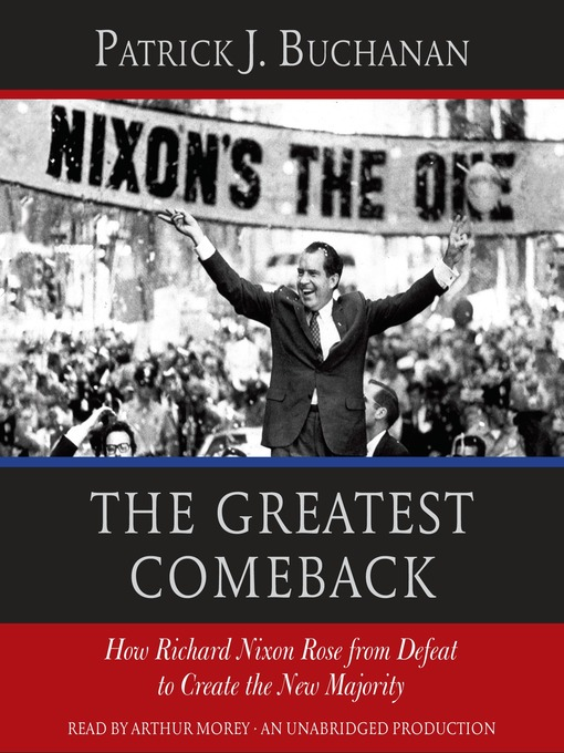 Title details for The Greatest Comeback by Patrick J. Buchanan - Available