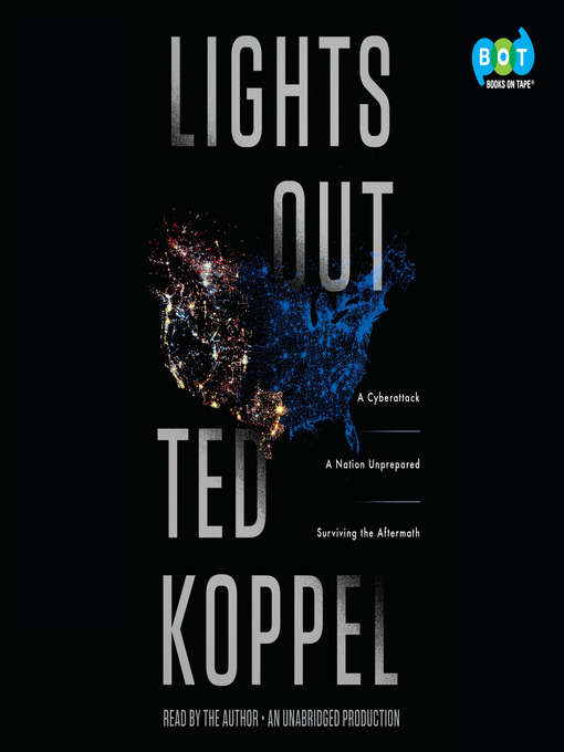 Title details for Lights Out by Ted Koppel - Available