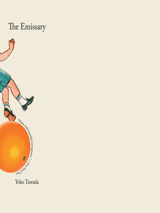 Title details for The Emissary by Yoko Tawada - Available