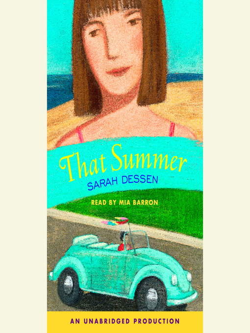 Title details for That Summer by Sarah Dessen - Available