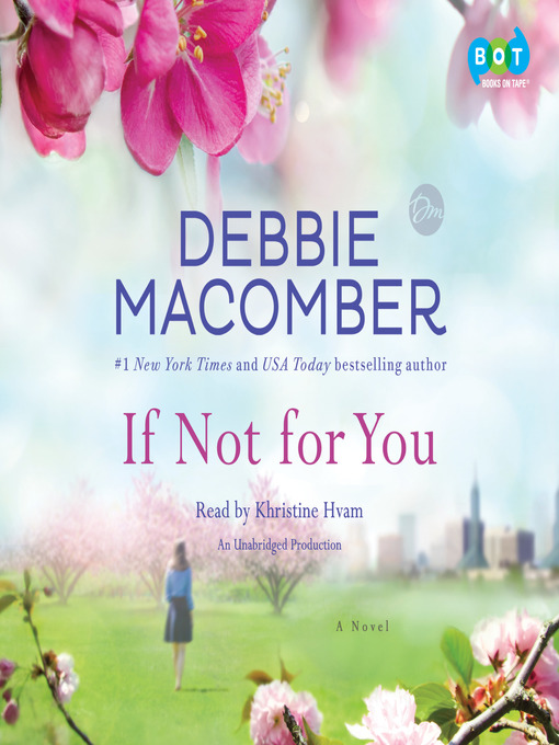 Title details for If Not for You by Debbie Macomber - Available