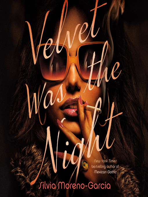 Title details for Velvet Was the Night by Silvia Moreno-Garcia - Wait list