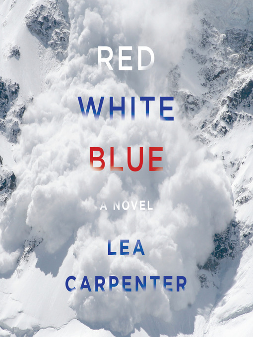 Title details for Red, White, Blue by Lea Carpenter - Wait list