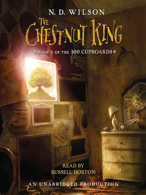 Title details for The Chestnut King by N. D. Wilson - Wait list