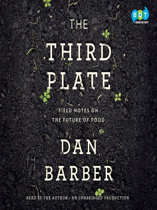 Title details for The Third Plate by Dan Barber - Available