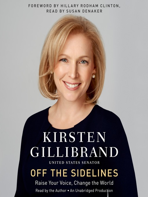 Title details for Off the Sidelines by Kirsten Gillibrand - Available