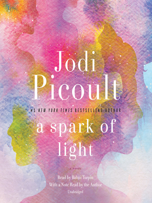 Title details for A Spark of Light by Jodi Picoult - Available
