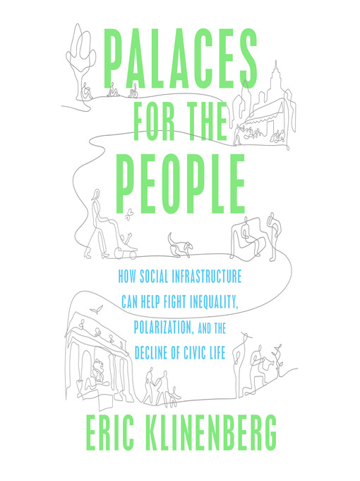 Title details for Palaces for the People by Eric Klinenberg - Available