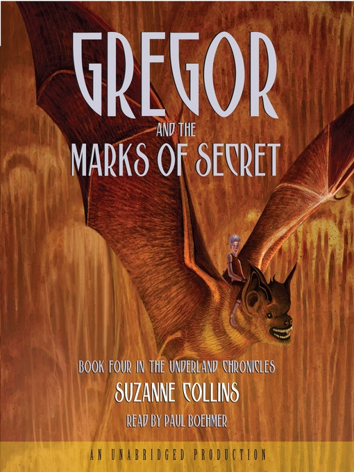Title details for Gregor and the Marks of Secret by Suzanne Collins - Available