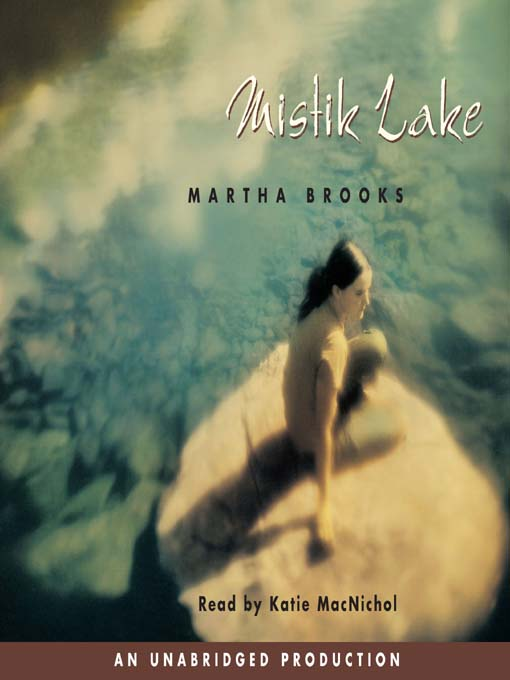 Title details for Mistik Lake by Martha Brooks - Available