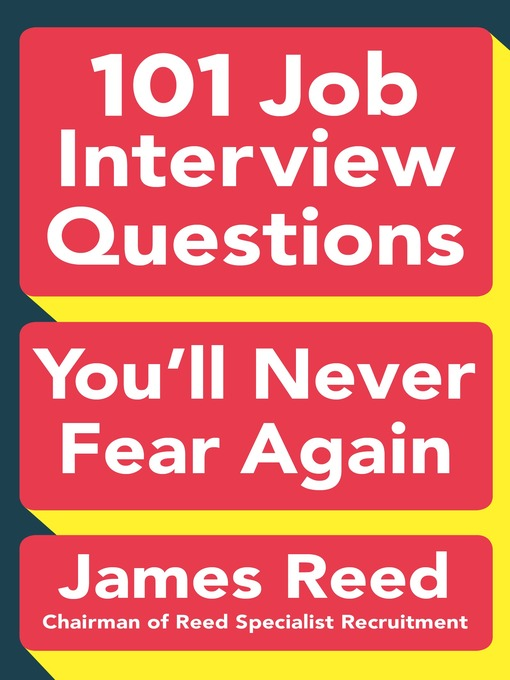 Title details for 101 Job Interview Questions You'll Never Fear Again by James Reed - Available