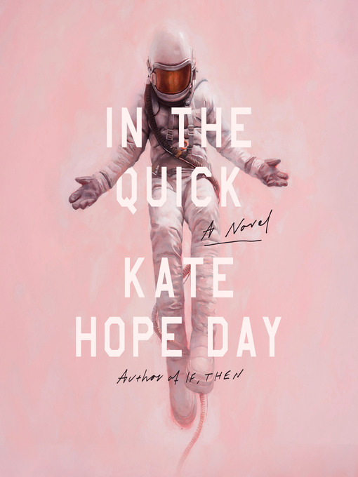 Title details for In the Quick by Kate Hope Day - Available
