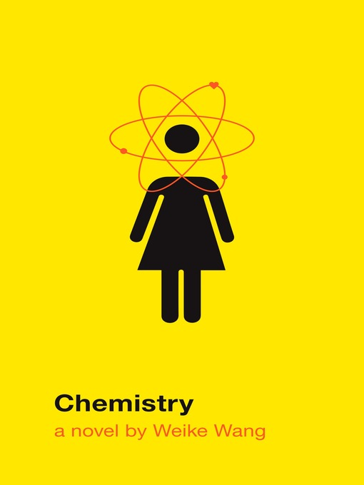 Title details for Chemistry by Weike Wang - Available