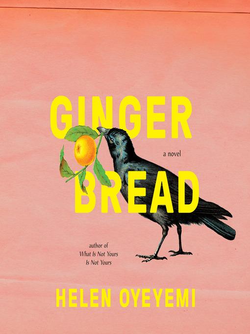 Title details for Gingerbread by Helen Oyeyemi - Wait list